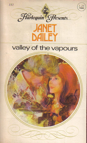 Valley of the Vapours, by Janet Dailey (1977) Harlequin Presents