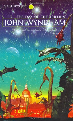 Day of the Triffids, by John Wyndham